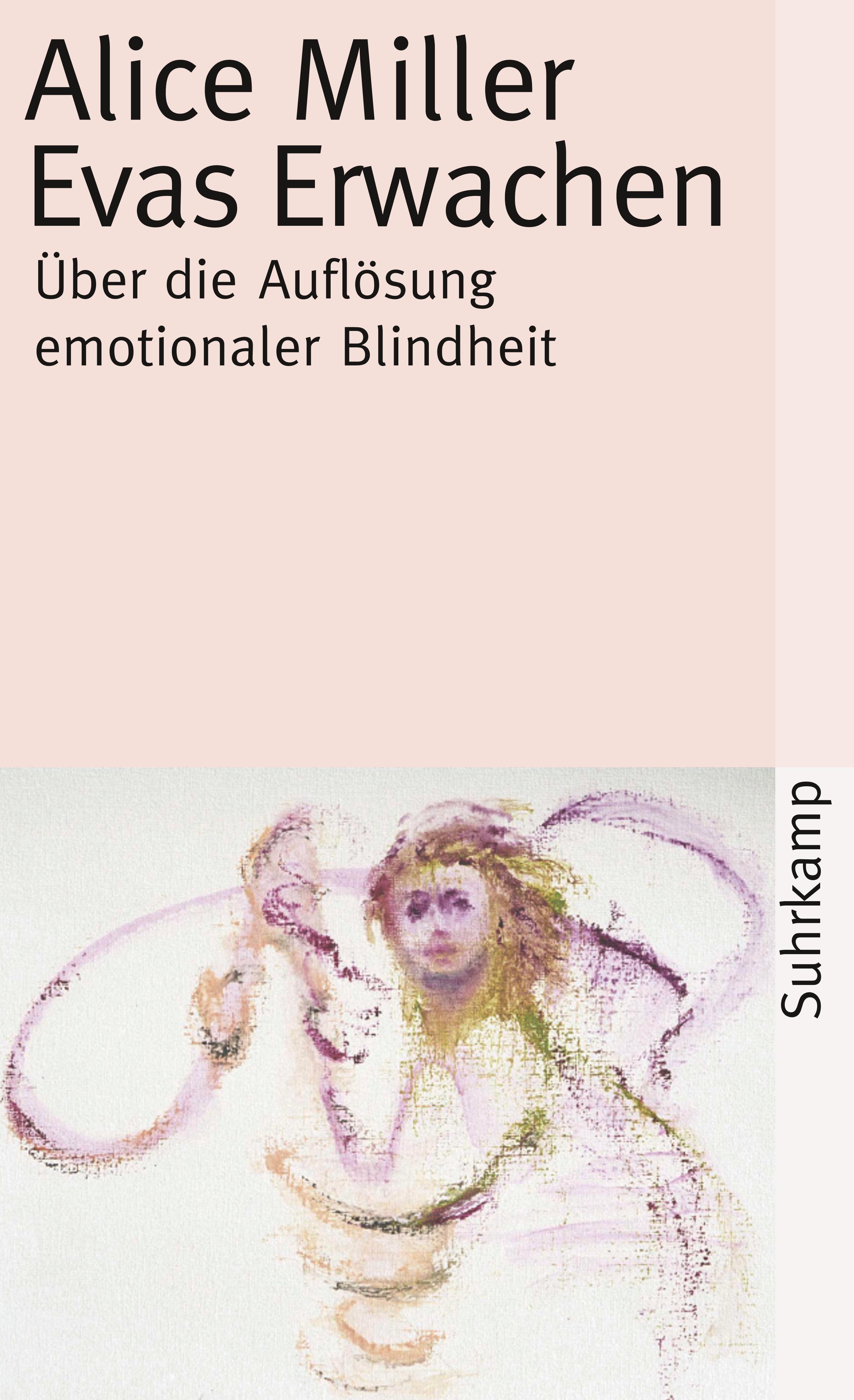Liebevoll leben und lernen - junge Menschen - Kinder - Bild vom Buch: Evas Erwachen - Autorin: Alice Miller - Verlag: Suhrkamp Verlag