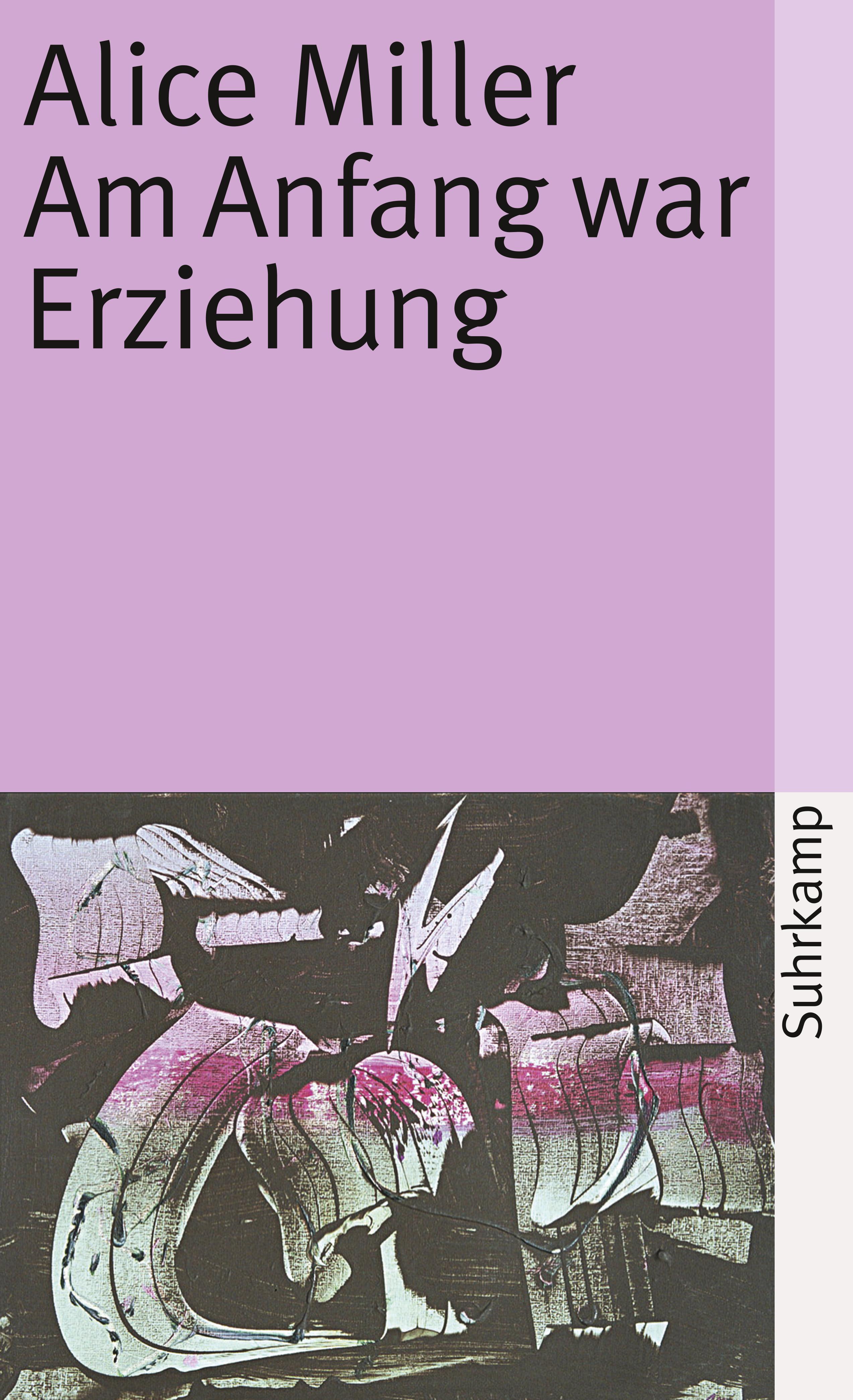 Liebevoll leben und lernen - junge Menschen - Kinder - Bild vom Buch: Anfang war Erziehung - Autorin: Alice Miller - Verlag: Suhrkamp Verlag
