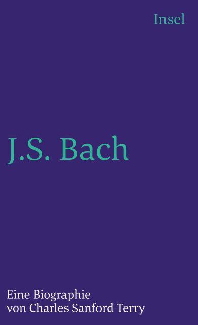 Johann Sebastian Bach Eine Biographie Von Charles Sanford Terry