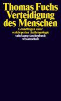 Verteidigung des Menschen - Grundfragen einer verkörperten Anthropologie Book Cover