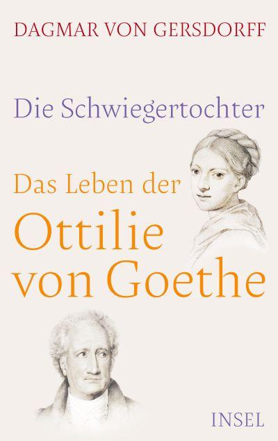 Die Schwiegertochter. Das Leben der Ottilie von Goethe