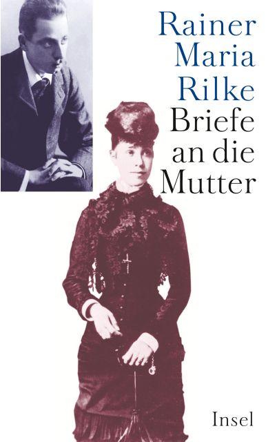 Briefe Von Goethes Mutter : Briefe an die mutter von rainer maria rilke suhrkamp