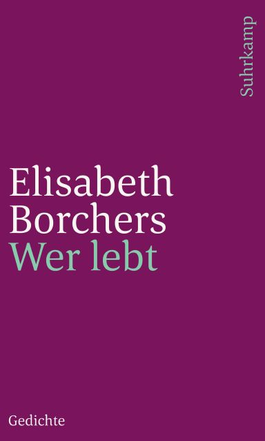 Wer Lebt Gedichte Von Elisabeth Borchers Suhrkamp Insel