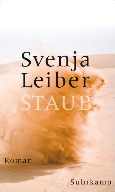 Staub: Roman von Svenja Leiber - Suhrkamp Insel Bücher Buchdetail