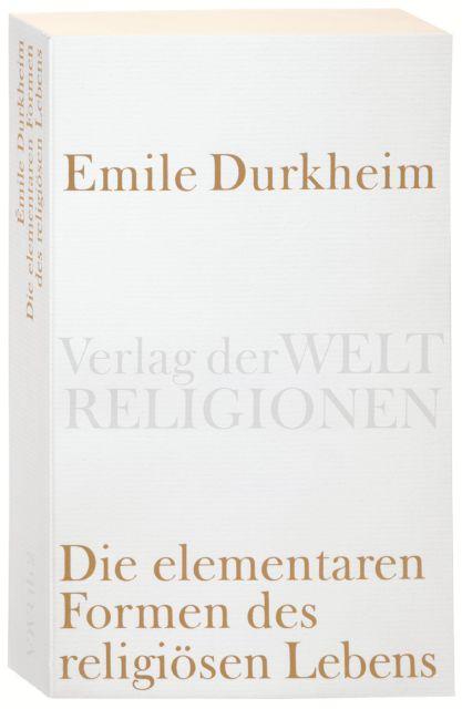 Die Elementaren Formen Des Religiosen Lebens Von Emile Durkheim Suhrkamp Insel Bucher Buchdetail