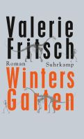 Valerie Fritsch, Winter's Garden
