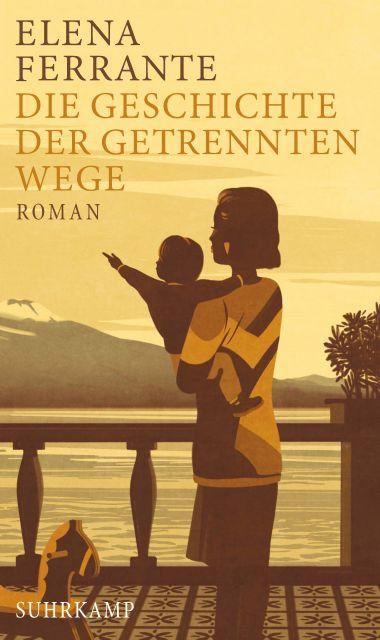 """Elena Ferrante """"Die Geschichte der getrennten Wege"""""""