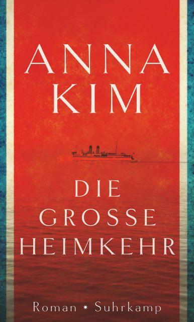 http://www.suhrkamp.de/buecher/die_grosse_heimkehr-anna_kim_42545.html