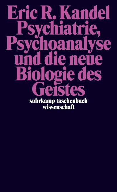 Psychiatrie, Psychoanalyse und die neue Biologie des Geistes