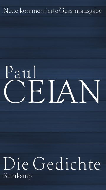 Die Gedichte Neue Kommentierte Gesamtausgabe Von Paul Celan