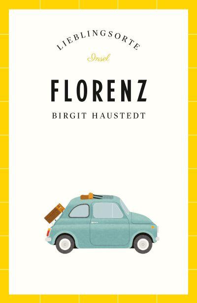 Florenz – Lieblingsorte