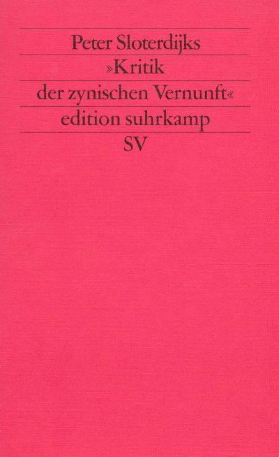 Peter Sloterdijks »Kritik der zynischen Vernunft«