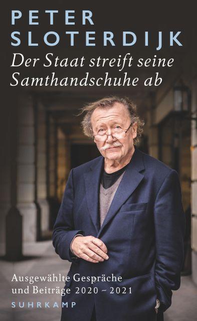 Der Staat streift seine Samthandschuhe ab: Ausgewählte Gespräche und  Beiträge 2020-2021 von Peter Sloterdijk - Suhrkamp Insel Bücher Buchdetail