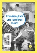 Familienglück und anderes Chaos