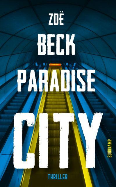 Paradise City: Thriller von Zoë Beck - Suhrkamp Insel Bücher ...