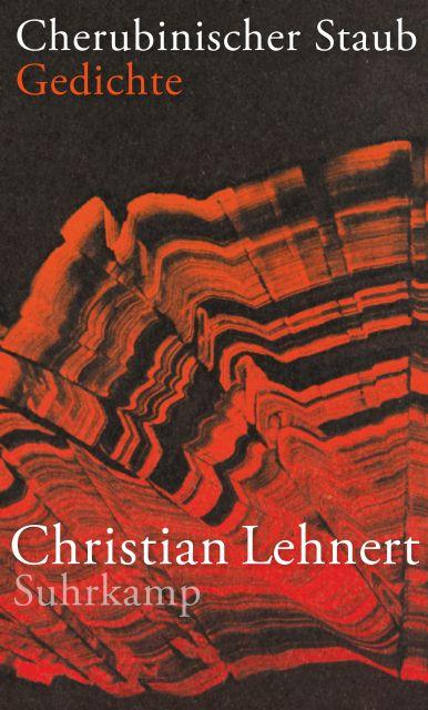 Cherubinischer Staub Gedichte Von Christian Lehnert