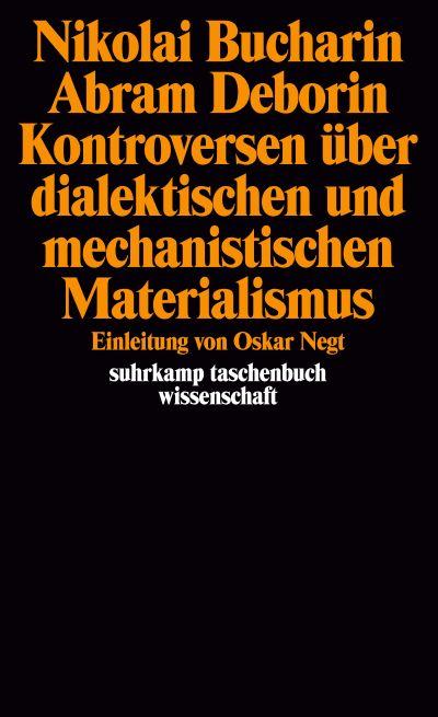 Nikolai Bucharin/ Abram Deborin. Kontroversen über dialektischen und mechanistischen Materialismus