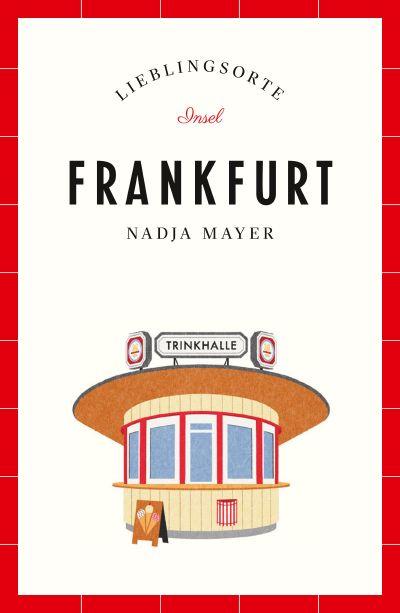 Frankfurt – Lieblingsorte