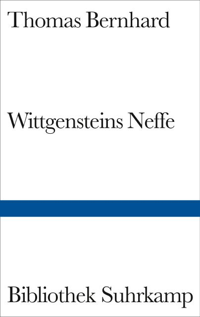 Wittgensteins nephew a friendship von thomas bernhard suhrkamp wittgensteins nephew a friendship wittgensteins neffe fandeluxe Images