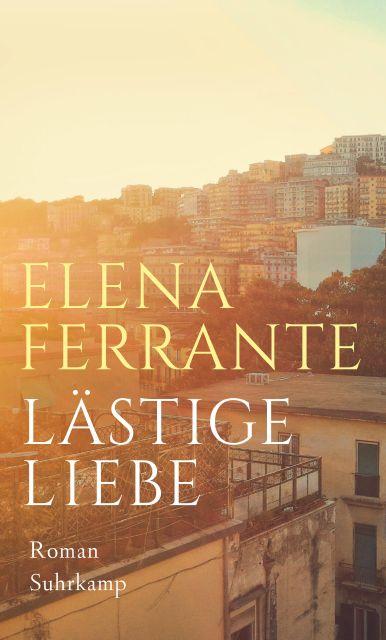 https://www.suhrkamp.de/buecher/laestige_liebe-elena_ferrante_42828.html